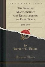 The Spanish Abandonment and Reoccupation of East Texas