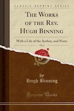 The Works of the REV. Hugh Binning, Vol. 2