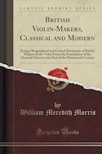 British Violin-Makers, Classical and Modern
