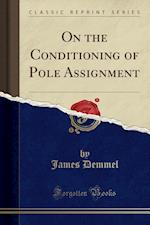 On the Conditioning of Pole Assignment (Classic Reprint)