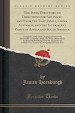 The India Directory, or Directions for Sailing to and from the East Indies, China, Australia, and the Interjacent Ports of Africa and South America, V