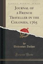 Journal of a French Traveller in the Colonies, 1765 (Classic Reprint)