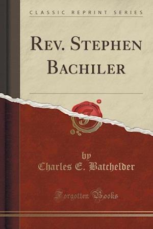 REV. Stephen Bachiler (Classic Reprint) af Charles E. Batchelder