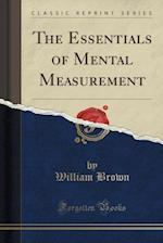 The Essentials of Mental Measurement (Classic Reprint)