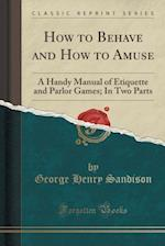How to Behave and How to Amuse