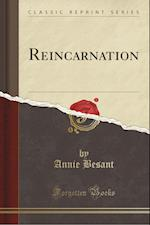 Reincarnation (Classic Reprint)