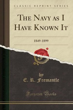 The Navy as I Have Known It af E. R. Fremantle
