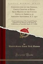 Constitution of the General Grand Chapter of Royal Arch Masons of the United States of America, as Amended September, A. I. 2401