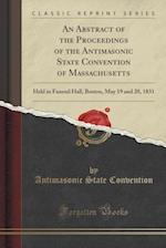 An  Abstract of the Proceedings of the Antimasonic State Convention of Massachusetts