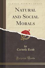 Natural and Social Morals (Classic Reprint)