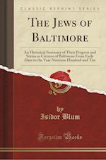 The Jews of Baltimore af Isidor Blum