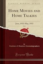 Home Movies and Home Talkies, Vol. 1