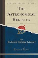 The Astronomical Register, Vol. 17 (Classic Reprint)