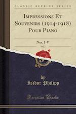 Impressions Et Souvenirs (1914-1918) Pour Piano, Vol. 1