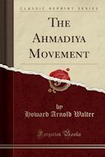 The Ahmadi YA Movement (Classic Reprint)