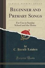 Beginner and Primary Songs af C. Harold Lowden
