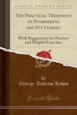 The Practical Treatment of Stammering and Stuttering