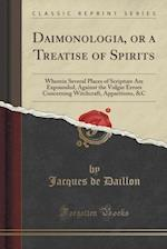 Daimonologia, or a Treatise of Spirits
