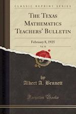 The Texas Mathematics Teachers' Bulletin, Vol. 10