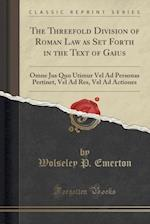 The Threefold Division of Roman Law as Set Forth in the Text of Gaius