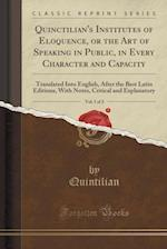 Quinctilian's Institutes of Eloquence, or the Art of Speaking in Public, in Every Character and Capacity, Vol. 1 of 2