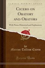Cicero on Oratory and Orators, Vol. 2 of 2