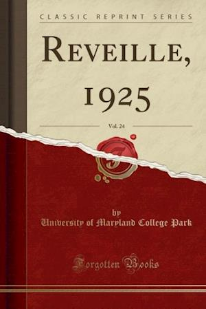 Bog, paperback Reveille, 1925, Vol. 24 (Classic Reprint) af University of Maryland College Park