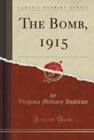 Bog, paperback The Bomb, 1915 (Classic Reprint) af Virginia Military Institute