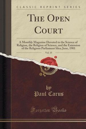 Bog, paperback The Open Court, Vol. 15 af Paul Carus