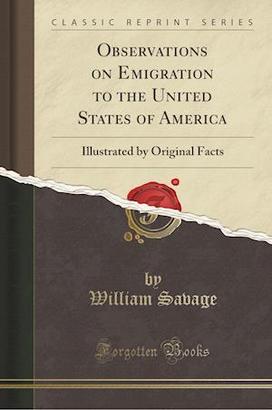 Bog, paperback Observations on Emigration to the United States of America af William Savage