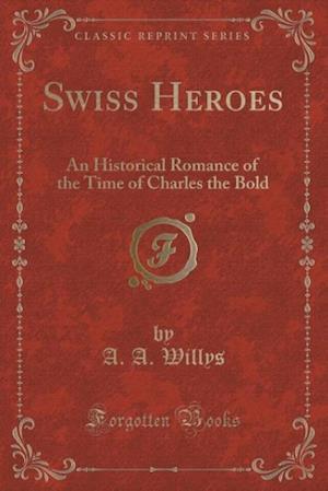 Bog, paperback Swiss Heroes af A. A. Willys