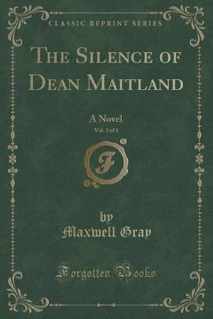 Bog, paperback The Silence of Dean Maitland, Vol. 2 of 3 af Maxwell Gray