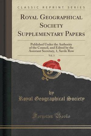 Bog, paperback Royal Geographical Society Supplementary Papers, Vol. 3 af Royal Geographical Society
