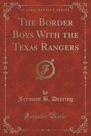 Bog, paperback The Border Boys with the Texas Rangers (Classic Reprint) af Fremont B. Deering