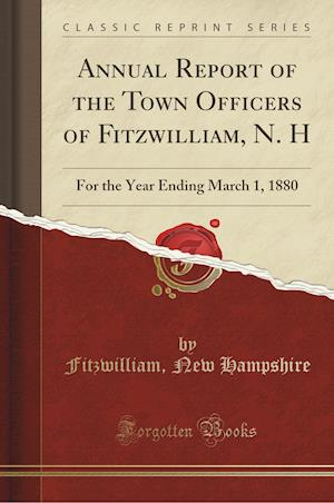 Bog, paperback Annual Report of the Town Officers of Fitzwilliam, N. H af Fitzwilliam New Hampshire