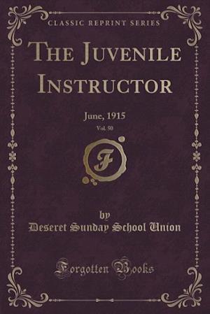 Bog, paperback The Juvenile Instructor, Vol. 50 af Deseret Sunday School Union