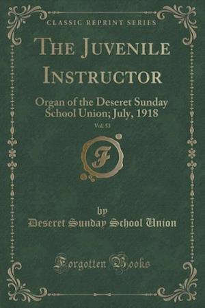 Bog, paperback The Juvenile Instructor, Vol. 53 af Deseret Sunday School Union