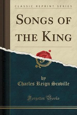 Bog, paperback Songs of the King (Classic Reprint) af Charles Reign Scoville