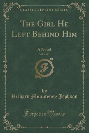 Bog, paperback The Girl He Left Behind Him, Vol. 1 of 3 af Richard Mounteney Jephson