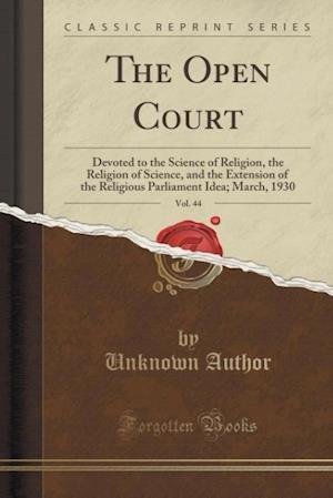 Bog, paperback The Open Court, Vol. 44 af Unknown Author