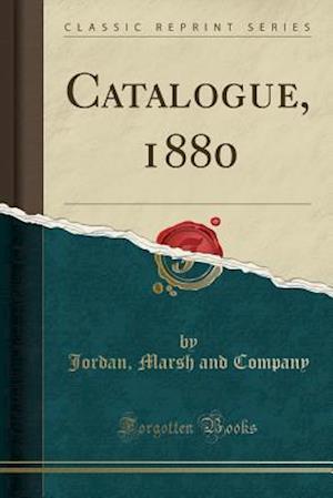 Bog, paperback Catalogue, 1880 (Classic Reprint) af Jordan Marsh and Company