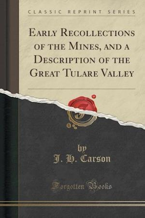 Bog, paperback Early Recollections of the Mines, and a Description of the Great Tulare Valley (Classic Reprint) af J. H. Carson