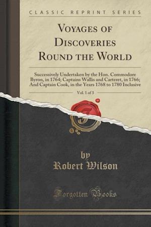 Bog, paperback Voyages of Discoveries Round the World, Vol. 1 of 3 af Robert Wilson