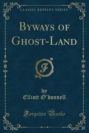 Bog, paperback Byways of Ghost-Land (Classic Reprint) af Elliott O'donnell