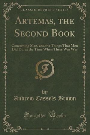 Bog, paperback Artemas, the Second Book af Andrew Cassels Brown