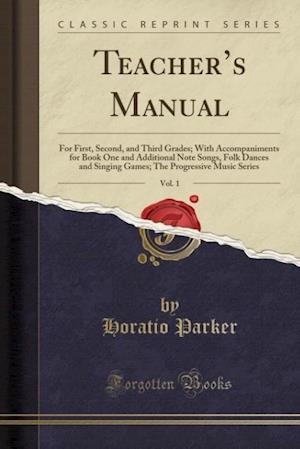 Bog, paperback Teacher's Manual, Vol. 1 af Horatio Parker