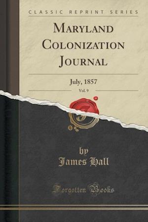 Bog, paperback Maryland Colonization Journal, Vol. 9 af James Hall