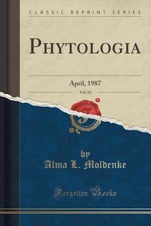Bog, paperback Phytologia, Vol. 62 af Alma L. Moldenke