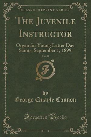 Bog, paperback The Juvenile Instructor, Vol. 34 af George Quayle Cannon