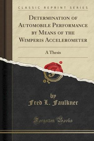 Bog, paperback Determination of Automobile Performance by Means of the Wimperis Accelerometer af Fred L. Faulkner